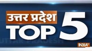 Uttar Pradesh Top 5 | December 19, 2018 - INDIATV