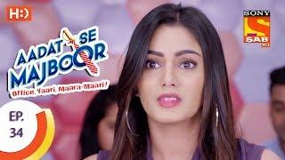 Aadat Se Majboor - Ep 34 - Webisode - 17th November, 2017 - SABTV