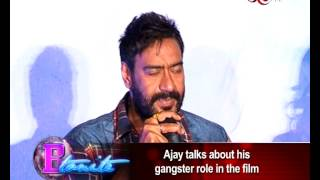 Ajay Devgan calls himself the 'Best Gangster' in Bollywood - EXCLUSIVE