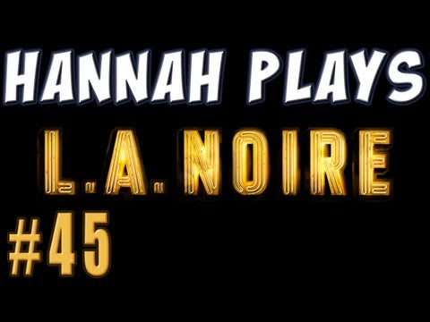 Hannah Plays LA Noire 45 Too Many Arsonists