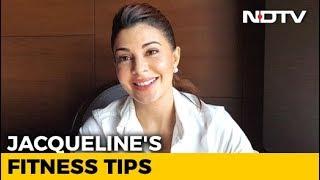 Jacqueline Fernandez Shares Her Fitness Tips - NDTV