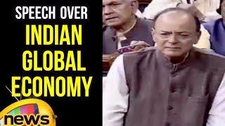 Arun Jaitley Speech Over Indian Global Economy In Lok Sabha Sessions | Mango News - MANGONEWS