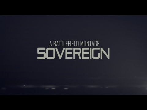 SOVEREIGN | A Battlefield Montage by Mr Assault