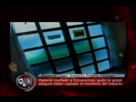 Extranormal El impacto del OVNI Caso Puebla Hidalgo 4/4