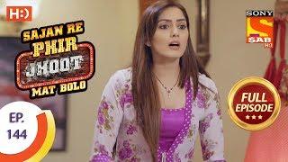 Sajan Re Phir Jhoot Mat Bolo - Ep 144 - Full Episode - 12th December,2017 - SABTV