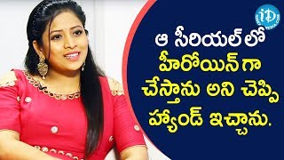 I Rejected Thoorpu Velle Railu Serial Offer - Sushma Kiron | Soap Stars With Anitha | iDream Movies - IDREAMMOVIES