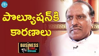 GBK Rao About Environmental Pollution Causes || Business Icons With iDream - IDREAMMOVIES