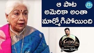 ఆ పాట అమెరికా అంతా మార్మోగిపోయింది - Sowcar Janaki || Koffee With Yamuna Kishore - IDREAMMOVIES