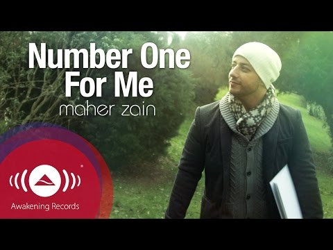 Maher Zain Number One For Me Official Music Video