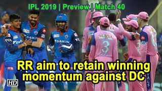 IPL 2019| Match 40 | Preview | Rajasthan Royals Vs Delhi Capitals - IANSINDIA