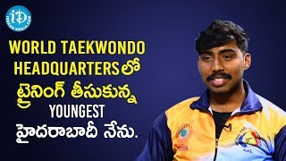 The Youngest Hyderabadi To Get Trained in Worlds Taekwondo Headquarters - Sai Deepak - IDREAMMOVIES