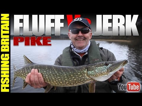 Fishing Britain - Pike - Fluff vs Jerk