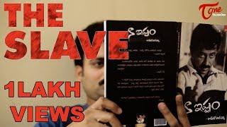 THE SLAVE   Latest Telugu Short Film 2018   Directed by Aditya Kiran - TeluguOne - TELUGUONE
