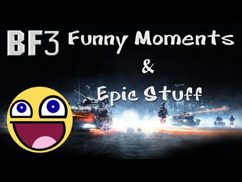 BF3 - Funny Moments & Epic Stuff - Episode 6