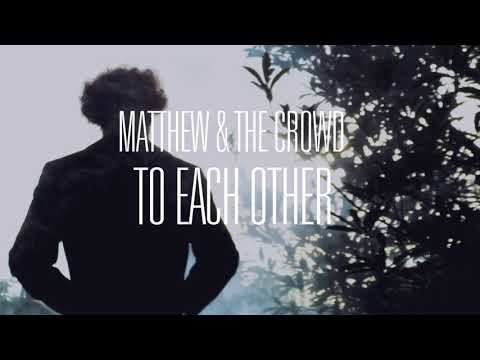 Matthew & The Crowd - To Each Other