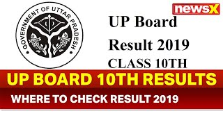 UP Board 10th result 2019 date, Offical website for 10th UP board result 2019, UP board 10th result - NEWSXLIVE
