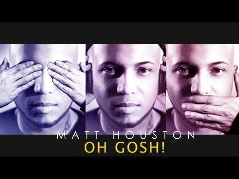 Matt Houston - OH GOSH - Officiel Clip