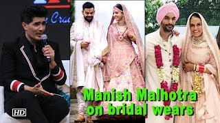 Manish Malhotra talks about Bollywood bridal wears - IANSLIVE