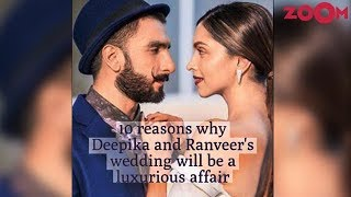 10 reasons why Deepika and Ranveer's Wedding will be a luxurious affair - ZOOMDEKHO