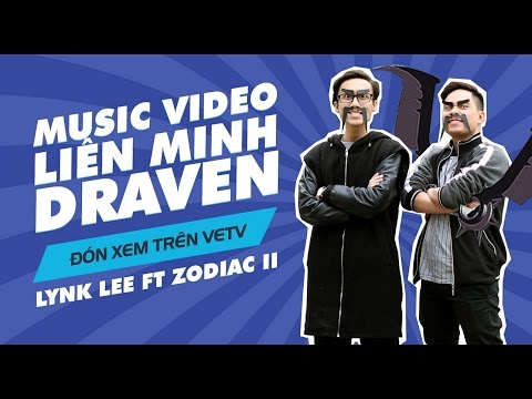 [Music video] Liên Minh Draven