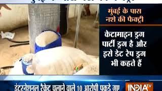 Mumbai: Ketamine unit busted, ten held with Rs 100 crore drugs - INDIATV