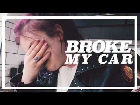 BROKE MY CAR