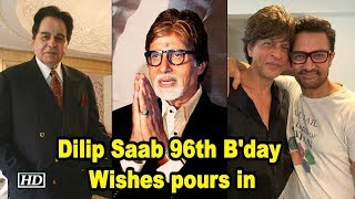 Happy Birthday Dilip Saab; Wishes pours in - IANSLIVE
