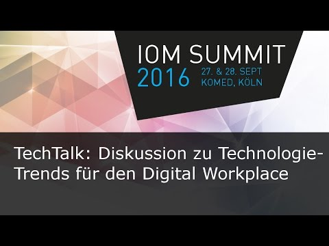 #ioms16 TechTalk: Trends für den Digital Workplace