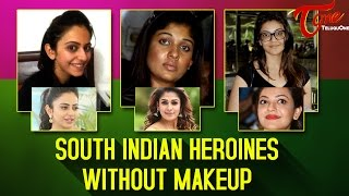 South Indian Heroines Without Makeup | #ActressWithoutMakeup - TELUGUONE