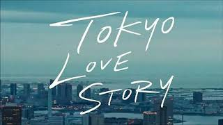 ZEFEAR × Teya Flow - I Found Myself (Theme song from Tokyo Love Story 2020) 東京ラブストーリー