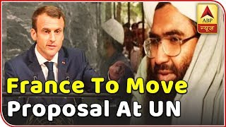 Master Stroke: France to move proposal at UN to ban JeM chief Masood Azhar - ABPNEWSTV
