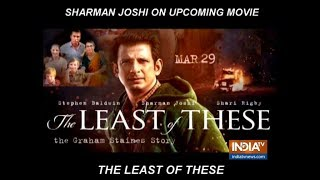 Sharman Joshi opens up about upcoming film The Least Of These: The Graham Staines Story - INDIATV