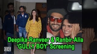 Deepika- Ranveer & Ranbir - Alia at screening of 'GULLY BOY' - IANSINDIA
