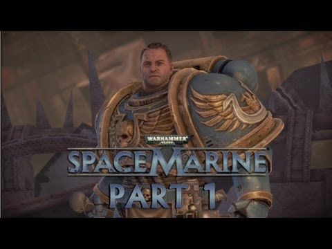 Space Marine - We're Back! - Part 1