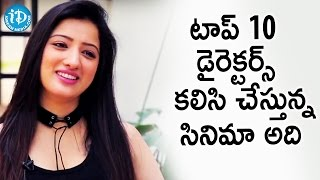 Top 10 Directors Are Involved In That Project - Richa Panai || Talking Movies With iDream - IDREAMMOVIES