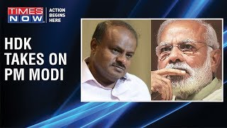 Karnataka CM H. D. Kumaraswamy SLAMS PM Modi, says 'PM on a lying spree' - TIMESNOWONLINE