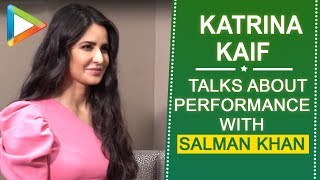 Katrina Kaif SPEAKS up on her performance with Salman Khan during Dabangg Reloaded tour - HUNGAMA