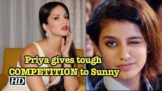 Priya Prakash gives tough COMPETITION to Sunny Leone - IANSINDIA