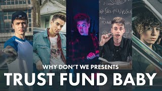 Trust Fund Baby - Why Don't We (Official Video) ( 2018 )
