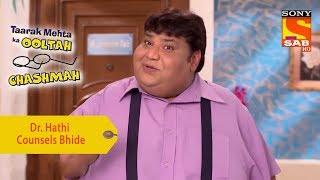 Your Favorite Character   Dr. Hathi Counsels Bhide   Taarak Mehta Ka Ooltah Chashmah - SABTV