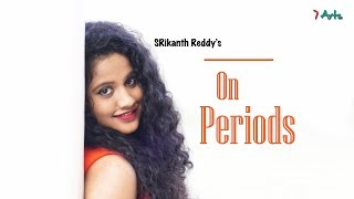 On Periods | Kirrak Seetha 3 | 7 Arts | By SRikanth Reddy - YOUTUBE