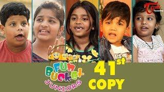 Fun Bucket JUNIORS | Episode 41 | Kids Funny Videos | Comedy Web Series | By Sai Teja - TeluguOne - TELUGUONE