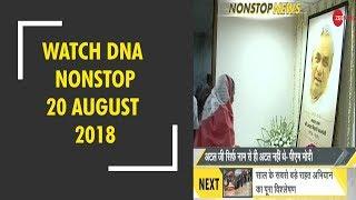 DNA: Non Stop News, August 20, 2018 - ZEENEWS