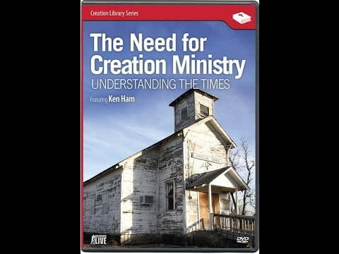 The Need for Creation Ministry: Understanding the Times - Ken Ham