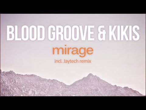Blood Groove & Kikis - Mirage (Jaytech Remix) [Silk Royal]