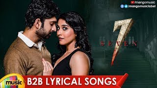7 Movie Back 2 Back Lyrical Songs | Havish | Regina | Nandita Swetha | Seven Movie | Mango Music - MANGOMUSIC