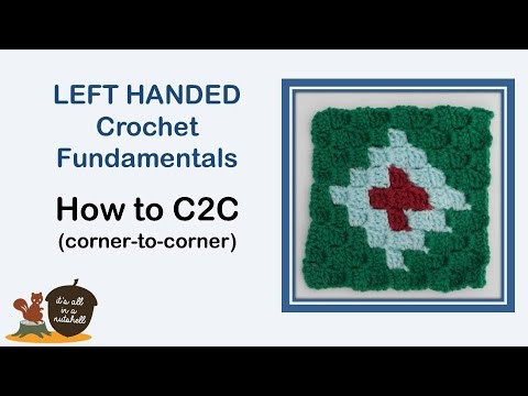 Corner-to-Corner C2C - LEFT handed Crochet Fundamentals #27