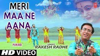MERI MAA NE AANA I Punjabi Devi Bhajan I RAKESH RADHE I New Latest Full HD Video Song - TSERIESBHAKTI