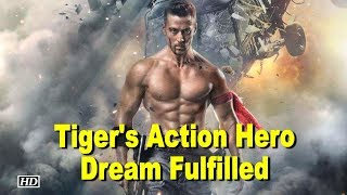 Tiger Shroff's Action Hero Dream Fulfilled - IANSINDIA
