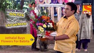 Your Favorite Character | Jethalal Buys Flowers For Babita | Taarak Mehta Ka Ooltah Chashmah - SABTV